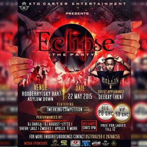 Eclipse. Organized by XTO Carter entertainment, on the 22nd of May 2015 at the Roxbury nighyclub (Sky Bar) Asylum Down Accra.