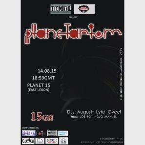 Planetarium House Party: Organized by TDMTL Gh on the 14th of August at Planet 15, inside East Legon, Accra.